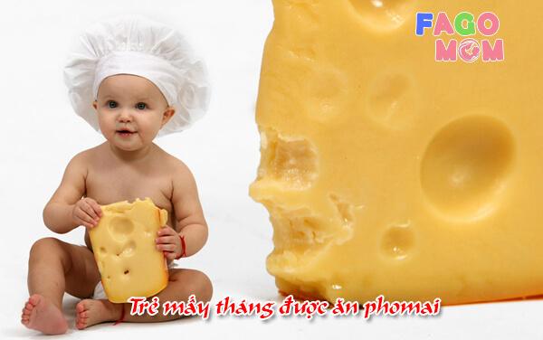 [Trẻ mấy tháng được ăn phomai] và 8+ lưu ý cho bố mẹ