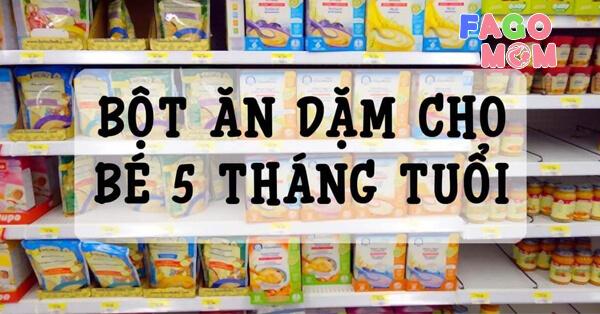 Top 5+ bột ăn dặm cho bé 5 tháng ngon và tốt nhất thị trường