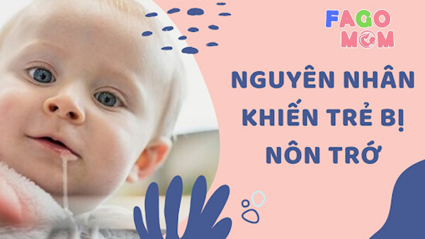 [Trẻ hay bị nôn trớ] #5+ Nguyên nhân và 6+ cách điều trị