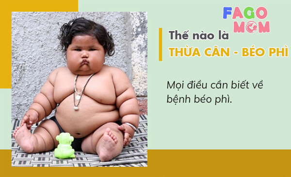 [Trẻ thừa cân béo phì] - Nguyên nhân và giải pháp