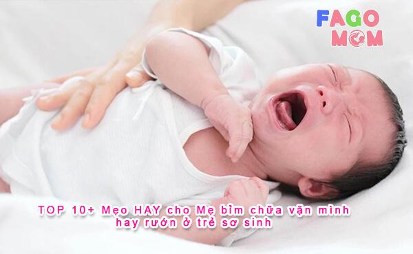 TOP 10+ Mẹo HAY cho Mẹ bỉm chữa vặn mình, hay rướn ở trẻ sơ sinh